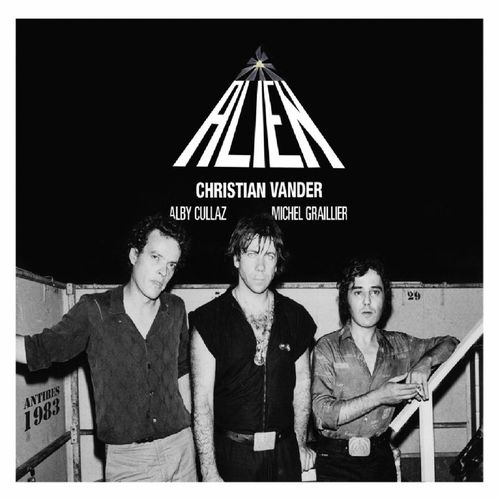 Christian Vander, Alby Cullaz, Michel Graillier - 2010 - Alien, Antibes 1983 (Seventh Records)
