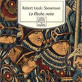 Livre : la flèche noire (the black arrow : a tale of the two roses) de robert-louis stevenson - 1883
