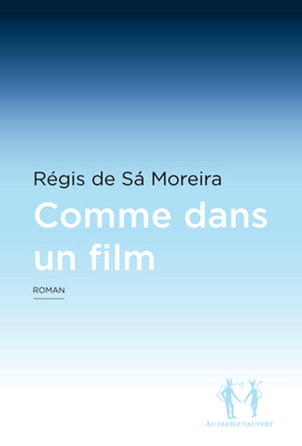 COMME DANS UN FILM - Régis de SÁ MOREIRA
