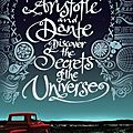 Aristotle and dante discover the secrets of the universe ~~ benjamin alire saenz