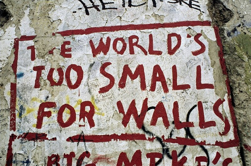 The World Is Too Small for Walls