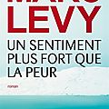 Un sentiment plus fort que la peur de marc levy