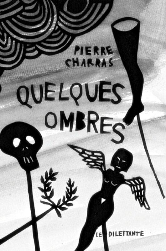 Pierre Charras - Quelques ombres