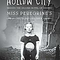 Miss peregrine 2 : hollow city