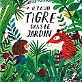 Au pays de l'imaginaire avec « il y a un tigre dans mon jardin »