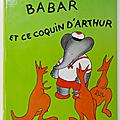 Livre album ... babar et ce coquin d'arthur (1972) * laurent de brunhoff