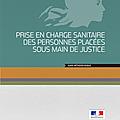 Prise en charge sanitaire des personnes placées sous main de justice. guide méthodologique - ministère de la justice