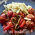 Boulettes et haricots verts aux tomates