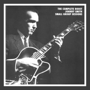 Johnny_Smith___1952_64___The_Complete_Roost_Johnny_Smith_Small_Group_Sessions__Mosaic_