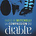 La compassion du diable - par fabio m. mitchelli