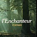 L'enchanteur, de rené barjavel