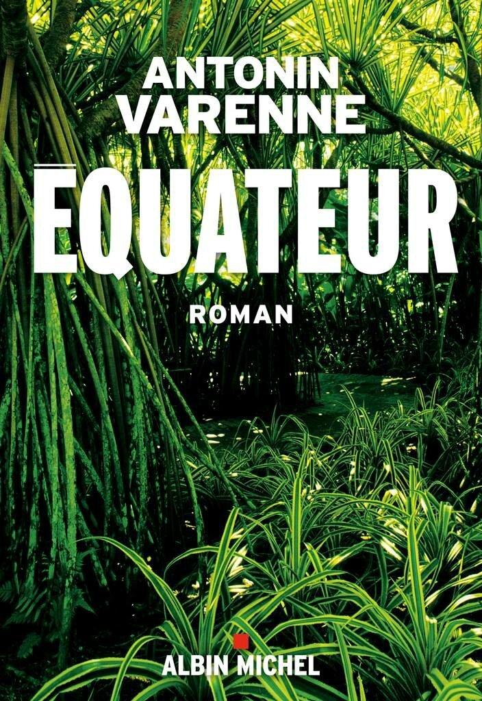 ÉQUATEUR d'Antonin Varenne