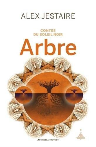 contes-du-soleil-noir-arbre-alex-jestaire
