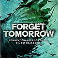 Forget tomorrow, de pintip dunn