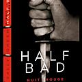 Half bad : nuit rouge, de sally green