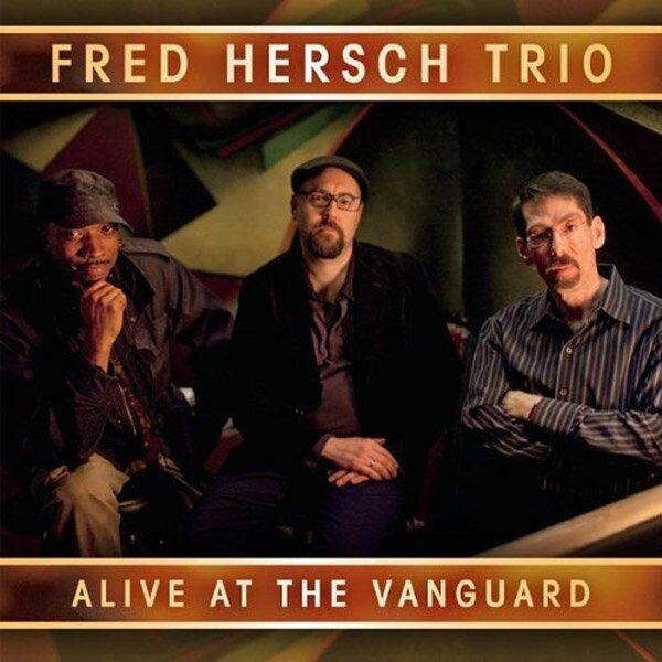 Fred Hersch - Alive at the Vanguard