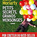 Liane moriarty : petits secrets, grands mensonges