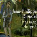 Passage du gué, jean-philippe blondel
