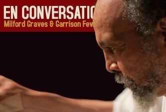 Milford Graves & Garrison Fewell en conversation