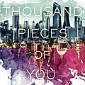 A thousand pieces of you [firebird #1]