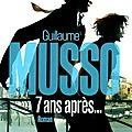 7 ANS APRES - Guillaume Musso