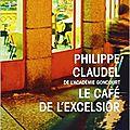 Philippe claudel, le café de l'excelsior, 86 p, le livre de poche.