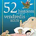 52-histoires-pour-tous-vendredis-soirs