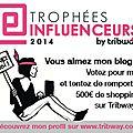 Trophées influenceurs 2014 - tribway - votez pour moi :-)