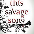 This savage song [monsters of verity #1] de v.e. schwab