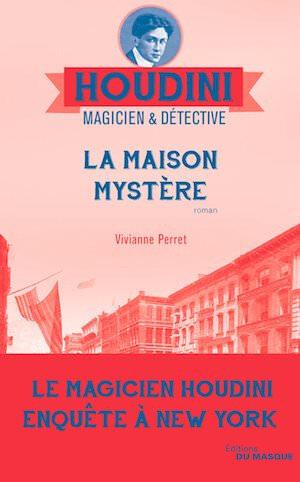 Vivianne-PERRET-Houdini-magicien-et-detective-04-maison-mystere