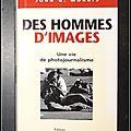 Des hommes d'images : une vie de photojournalisme - john g. morris