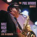 Phil Woods Quintet - 1996 - Mile High Jazz, Live In Denver (Concord Jazz)