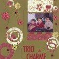 3 Trio de charme