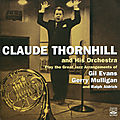 Claude Thornhill and His Orchestra - 1942-53 - Play the Great Jazz Arangements of Gil Evans, Gerry Mulligan, and Ralph Aldrich (Fresh Sound)