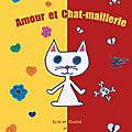 Amour et Chat-Maillerie