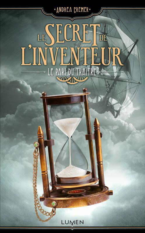 Secret de l'Inventeur #3_Pari du Traitre_Andre Cremer