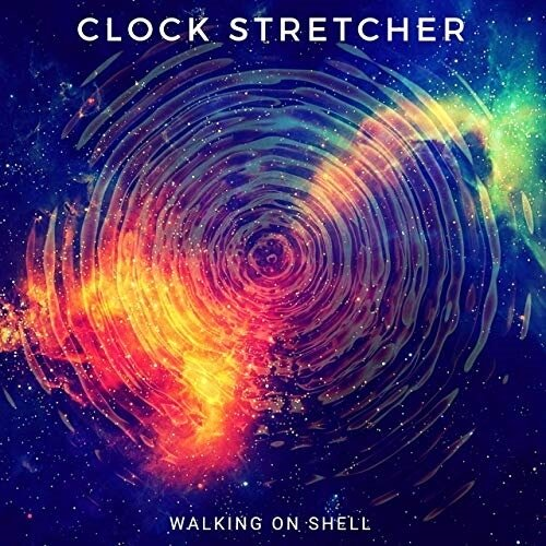Clock Stretcher - Walking On Shell