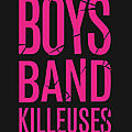 Boys band killeuses, de goldy moldavsky