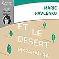 Et le désert disparaîtra, de marie pavlenko