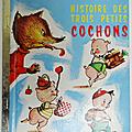 Livre collection ... histoire des trois petits cochons (1983) * petit livre d'or