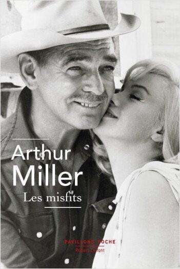 """Arthur Miller - """"Les misfits""""."""