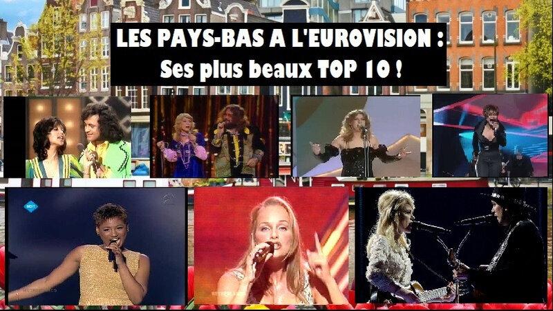 LES PAYS-BAS A L'EUROVISION Ses plus beaux TOP 10