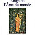 Eloge de l'âme du monde (avec michel cazenave), editions entrelacs, 2015