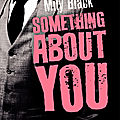 Something about you, de mily black