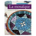 MOSAIQUE TECHNIQUE ET CREATION
