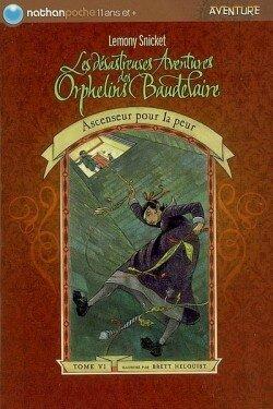 Les Désastreuses Aventures des Orphelins Baudelaire, tome 6, Ascenseur pour la peur