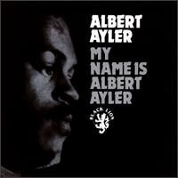 my_name_is_albert_ayler