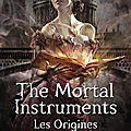 The mortal instruments – les origines #3 : la princesse mécanique, cassandra clare