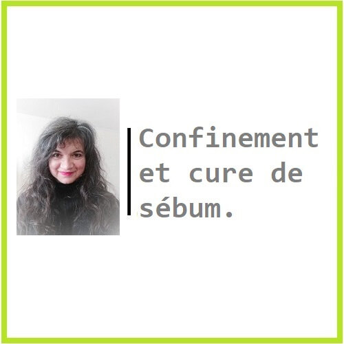 Confinement et cure de sébum