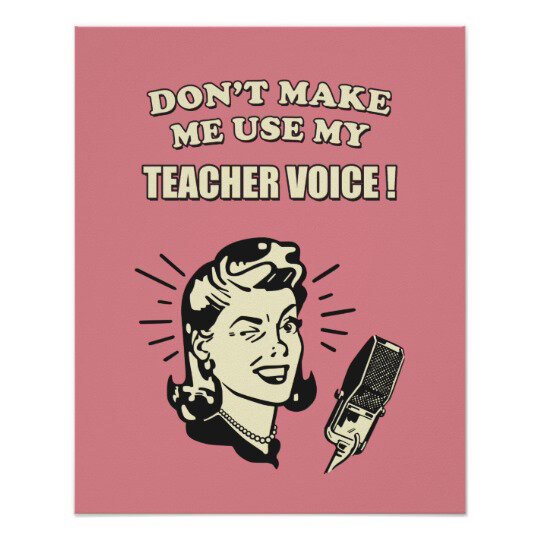 retro_humour_dont_make_me_use_my_teacher_voice_poster-rb6bb9396286f4750aaa379ad75e9bde1_wvc_8byvr_540